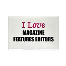 I Love MAGAZINE FEATURES EDITORS Rectangle Magnet