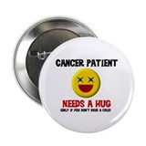 "Cancer Patient Hugs 2.25"" Button (10 pack)"