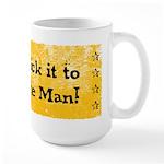 Stick it to The Man! LARGE Mug