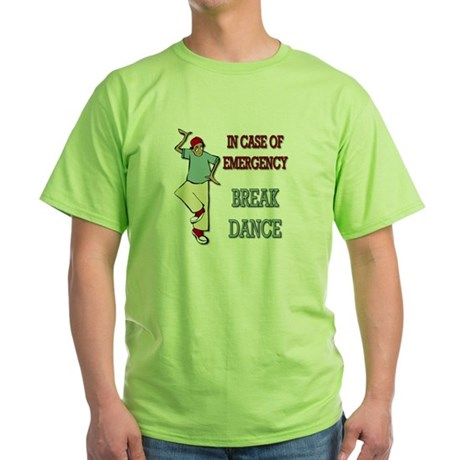 In Case Of Emergency, Break Dance Green T-Shirt