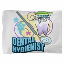 Dental Hygienists Pillow Sham