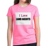 I Love LAND AGENTS Tee