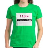 I Love KINESIOLOGISTS Tee