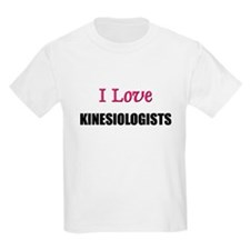 I Love KINESIOLOGISTS T-Shirt