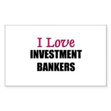 I Love INVESTMENT BANKERS Rectangle Decal