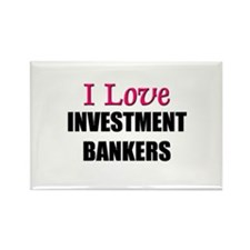 I Love INVESTMENT BANKERS Rectangle Magnet