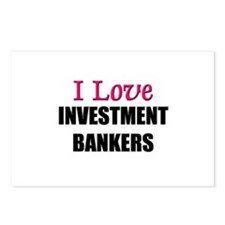 I Love INVESTMENT BANKERS Postcards (Package of 8)
