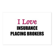 I Love INSURANCE PLACING BROKERS Postcards (Packag