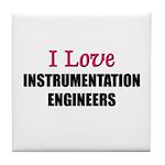 I Love INSTRUMENTATION ENGINEERS Tile Coaster