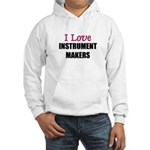 I Love INSTRUMENT MAKERS Hooded Sweatshirt