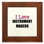 I Love INSTRUMENT MAKERS Framed Tile