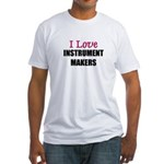 I Love INSTRUMENT MAKERS Fitted T-Shirt