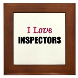 I Love INSPECTORS Framed Tile