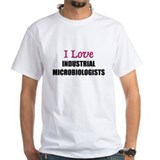I Love INDUSTRIAL MICROBIOLOGISTS Shirt