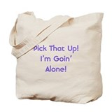 Pick Up Going Alone Tote Bag