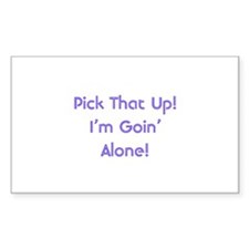 Pick Up Going Alone Rectangle Decal