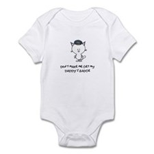dont make me get my daddy's b Infant Bodysuit
