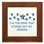 STANDS OUT IN CROWDS Framed Tile