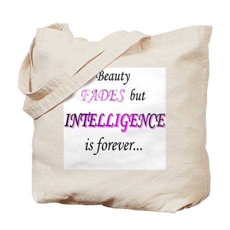 Intelligence is forever Tote Bag