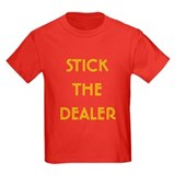 Stick The Dealer T