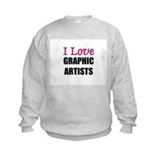 I Love GRAPHIC ARTISTS Sweatshirt
