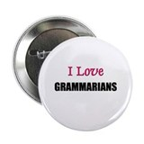 I Love GRAMMARIANS Button