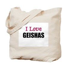 I Love GEISHAS Tote Bag