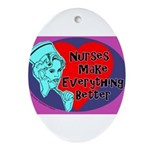 Nurses make Everything better Oval Ornament
