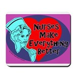 Nurses make Everything better Mousepad