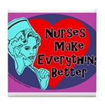 Nurses make Everything better Tile Coaster