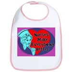 Nurses make Everything better Bib
