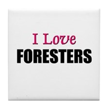 I Love FOREST MANAGERS Tile Coaster