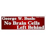 No Brain Cells Left Bumper Sticker