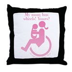 Mom has wheels! Throw Pillow