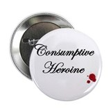 Consumptive Heroine Button