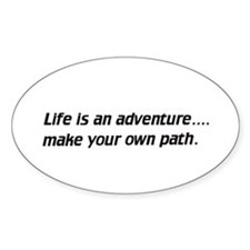 Life / make your own path - Euro Oval Decal