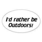 I'd rather be Outdoors - Euro Oval Decal