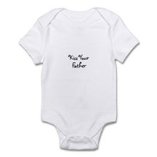 Kiss Your Father Infant Bodysuit