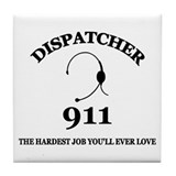 """Dispatcher The Hardest Job You'll Ever Love"" (TM)"