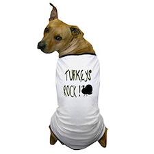 Turkeys Rock ! Dog T-Shirt