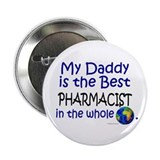 Best Pharmacist In The World (Daddy) Button