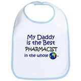 Best Pharmacist In The World (Daddy) Bib