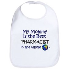 Best Pharmacist In The World (Mommy) Bib