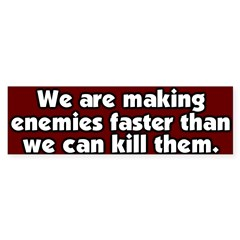 Making Enemies Bumper Sticker