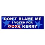 Don't Blame me Gore Kerry bumper sticker