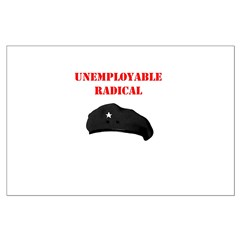 Unemployable Radical Posters