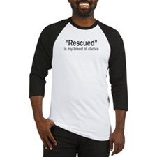 Rescued is My Breed Baseball Jersey