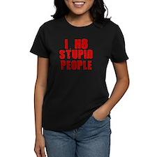 I HATE STUPID PEOPLE SHIRT T- Tee