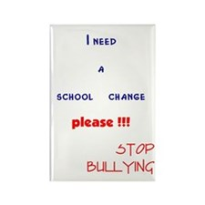 school change,stop bullying Rectangle Magnet (100