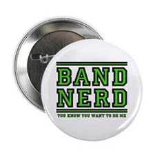 "Band Nerd: You Want To Be Me 2.25"" Button (10 pack"